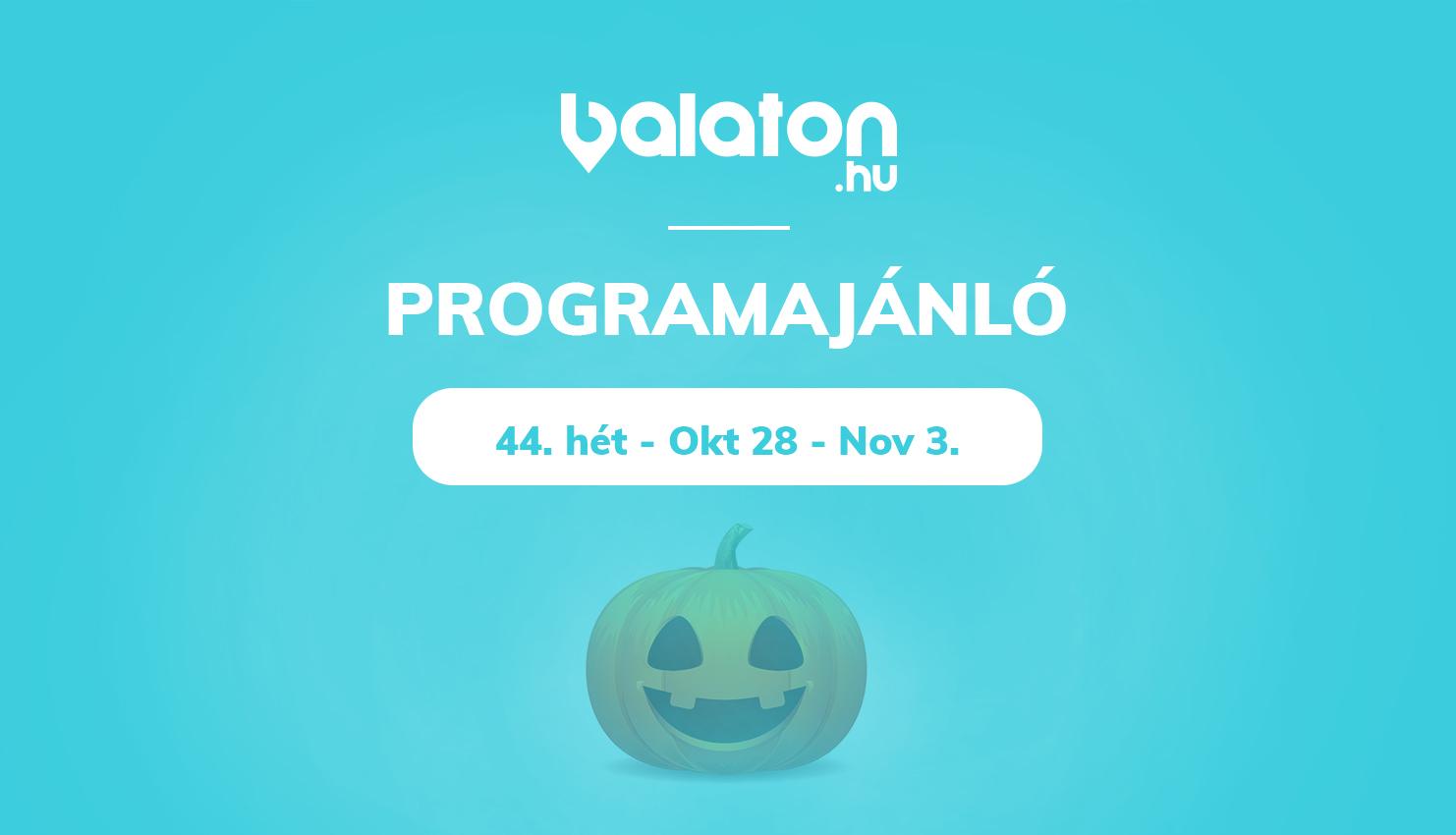 Heti programajánlónk – 44.hét / Október 28 – November 3.