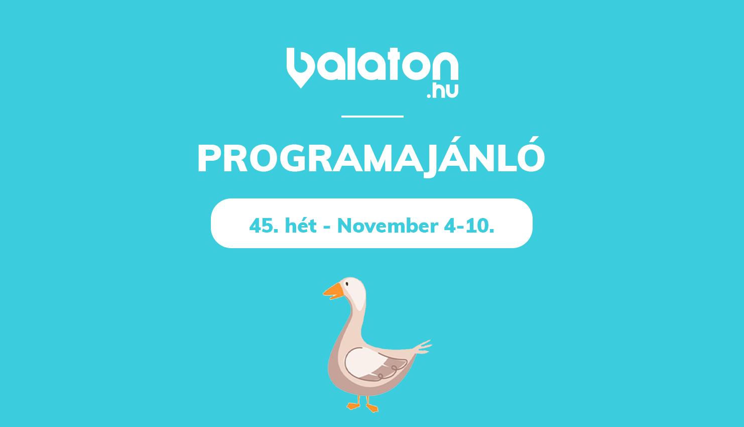 Heti programajánlónk – 45.hét / November 4 – 10.