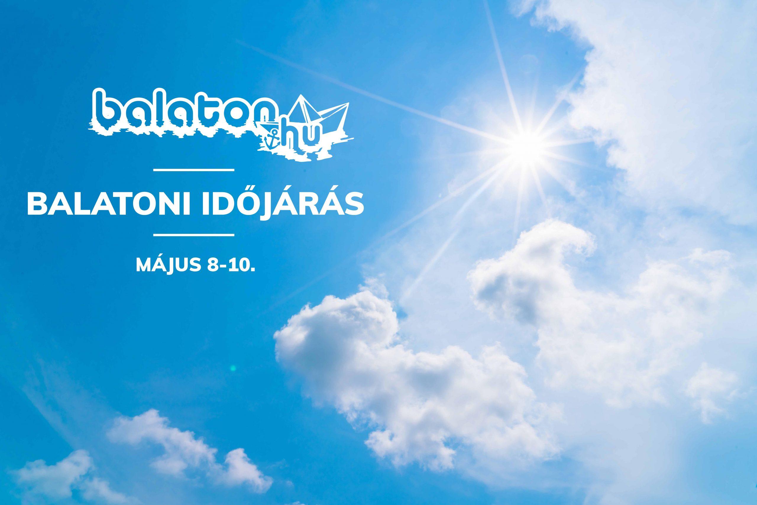 Időjárás a Balatonon – Május 8-10.