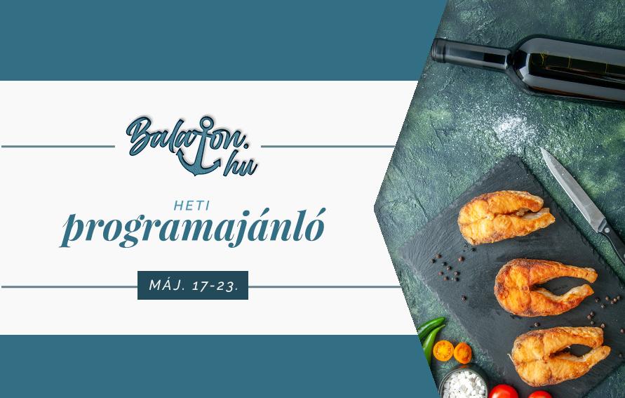A héten a Balatoni hal és bor lesz a főszerepben