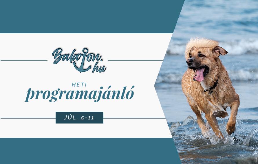 Összművészeti hétvége, sörnapok és a Balaton legnagyobb kutyás fesztiválja vár a héten